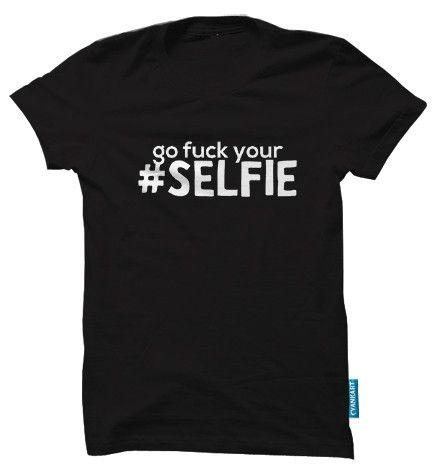 GO FUCK YOUR #SELFIE TEE  Rs.495.00