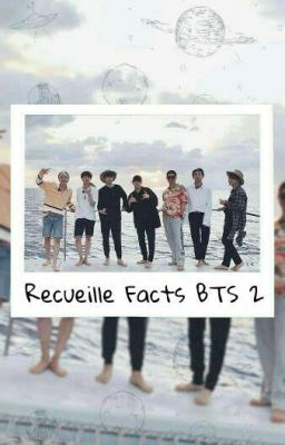 Recueille Facts BTS 2 [ TERMINER ]