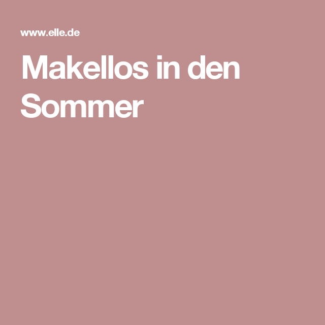 Makellos in den Sommer