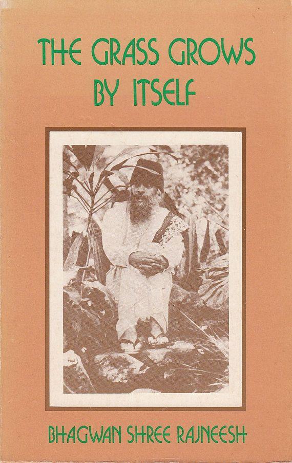 The Grass Grows By Itself: Bhagwan Shree Ranjneesh Talks on Zen 1979