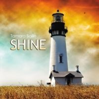 """""""Shine"""" by Tamara Bailie - Songwriter, musician, and singer.  """"My songs tell my stories, and save the way the world looks to me, and they give me a place to hold on to the good stuff so I can visit it again, and a place to let go of the bad stuff so it has somewhere to live that is outside of me."""""""