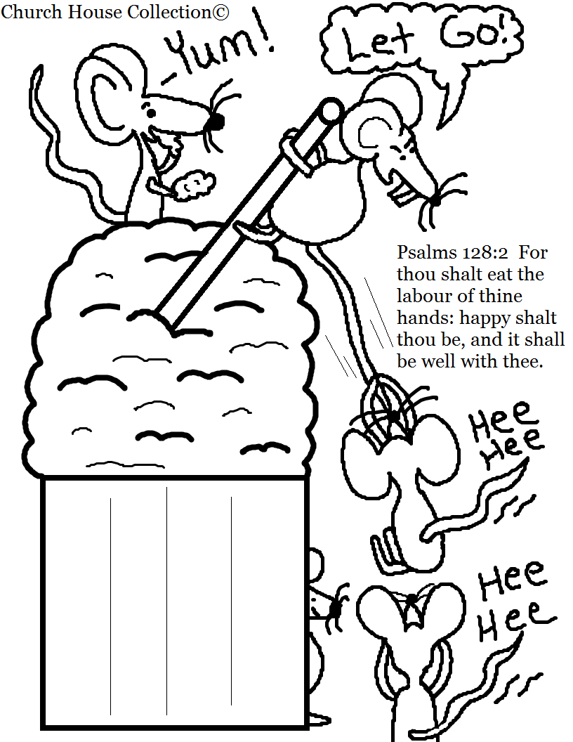 Church House Collection Blog Psalms 128 2 For Thou Shall Eat The Labour Of Thine Hands Mice Sunday School Coloring Pages Coloring Pages Family Coloring Pages