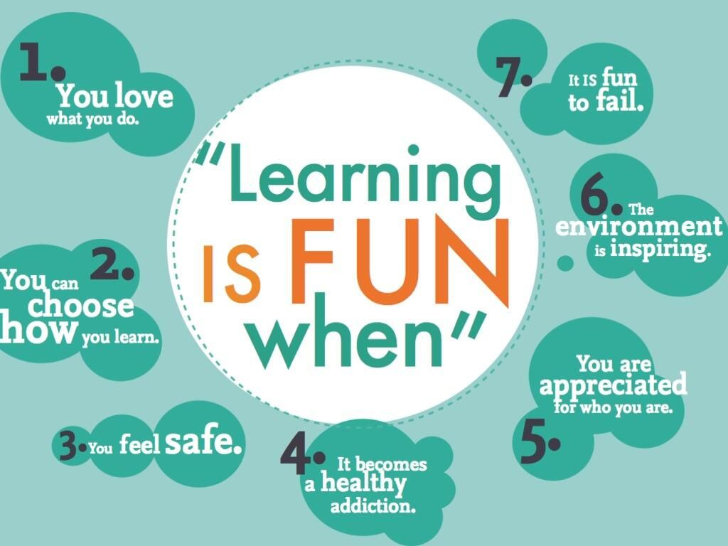 Learning Is Fun When