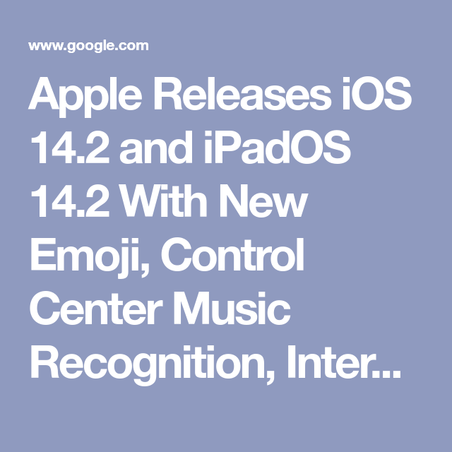Apple Releases Ios 14 2 And Ipados 14 2 With New Emoji Control Center Music Recognition Intercom Wallpapers And More In 2020 Music Recognition Apple Apple Today
