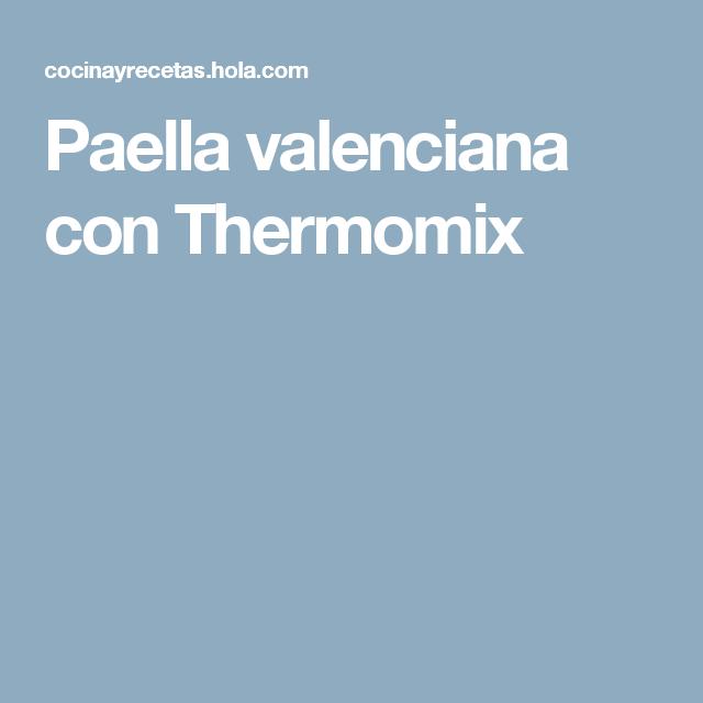 Paella valenciana con Thermomix