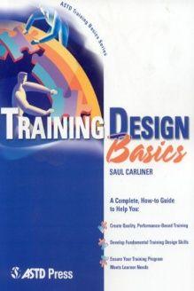 Training Design Basics (ASTD Training Basics) , 978-1562863487, Saul Carliner, ASTD Press