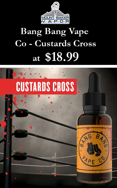 You can get Bang Bang Vape Co-Custards Cross at $18.99. For more #Mt Baker Vapor  #Coupon #Codes visit: http://www.couponcutcode.com/stores/mount-baker-vapor/