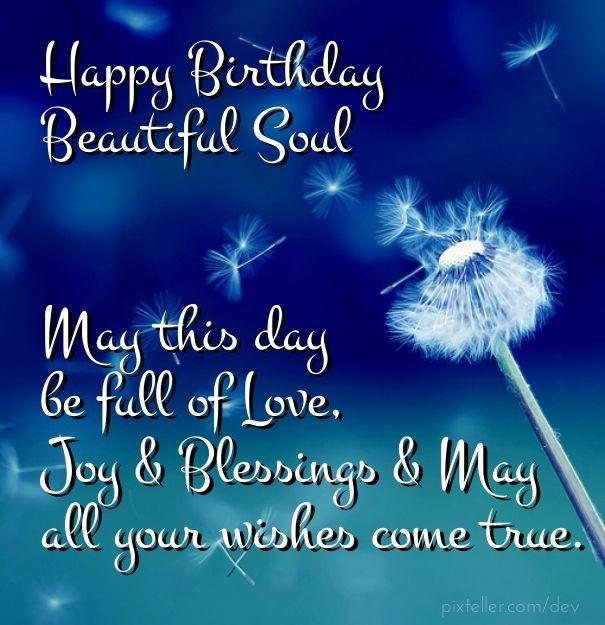Happy Birthday Beautiful Happy Birthday Beautiful Soul Another