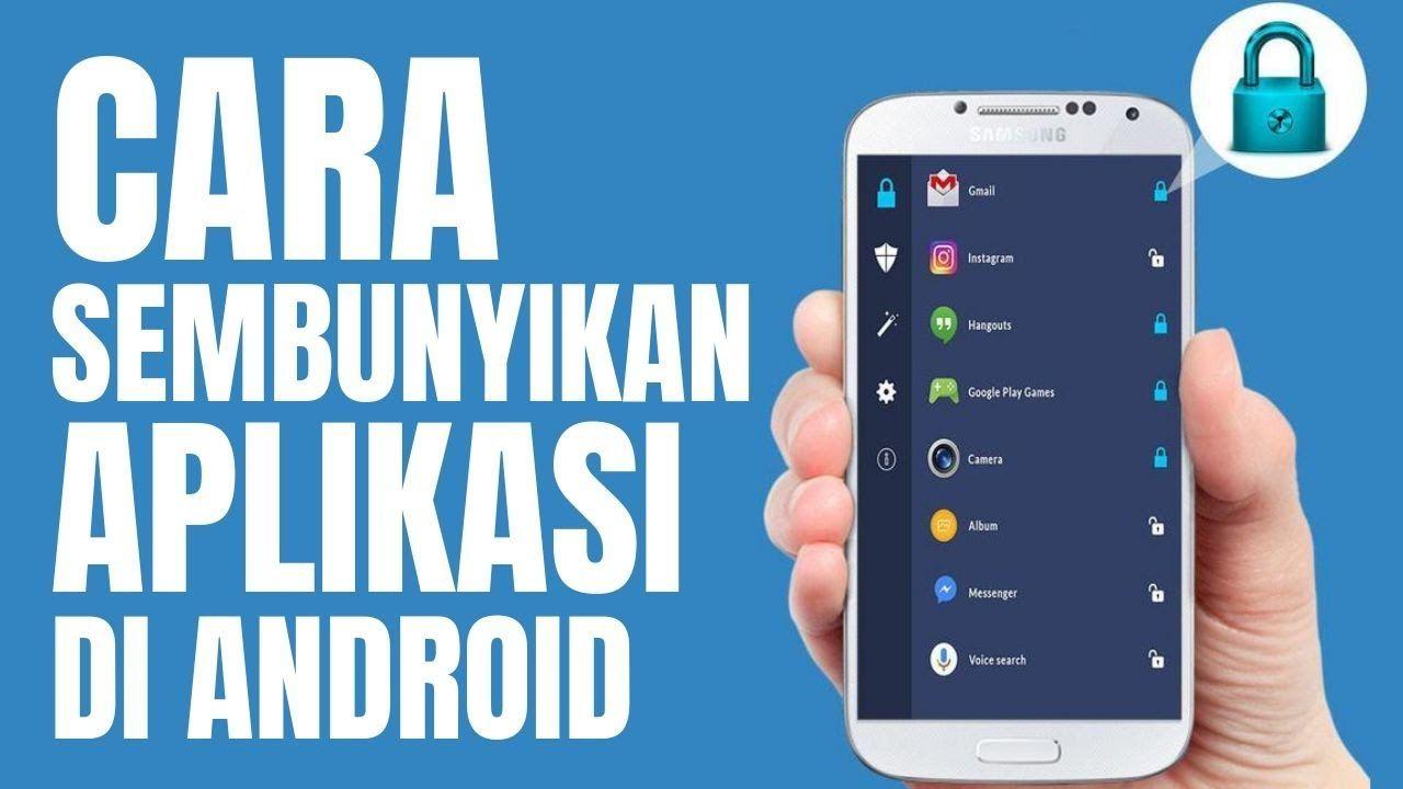 Cara Menyembunyikan Aplikasi Di Android Aplikasi Android Website