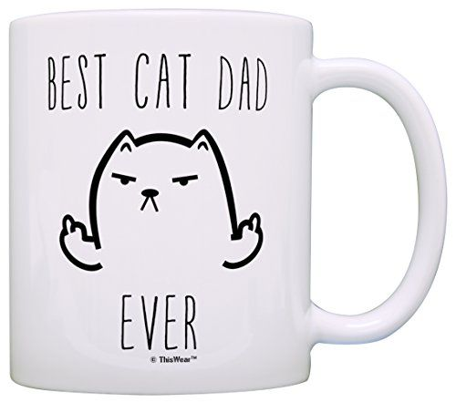 funny cat gifts best cat dad ever rude cat lovers cat memes gift coffee mug tea
