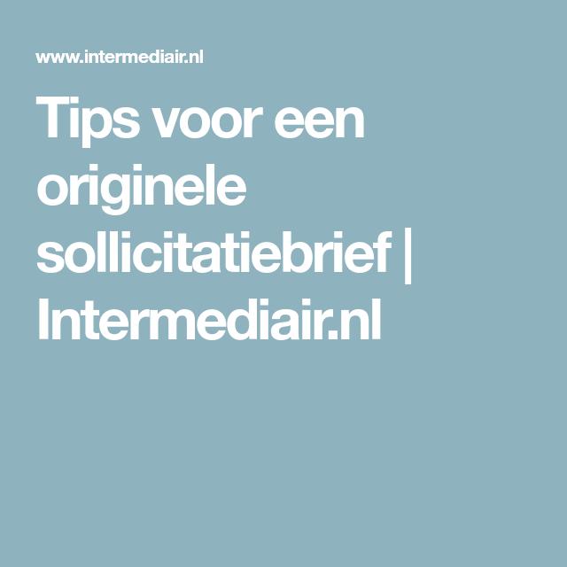voorbeeld sollicitatiebrief intermediair Tips voor een originele sollicitatiebrief | Intermediair.nl | Werk  voorbeeld sollicitatiebrief intermediair