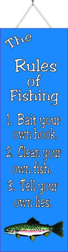 The rules of fishing are simple, especially if you have this funny quote sign hanging on your wall as a quick reference! The list includes three items: 1. Bait your own hook. 2. Clean your own fish. 3