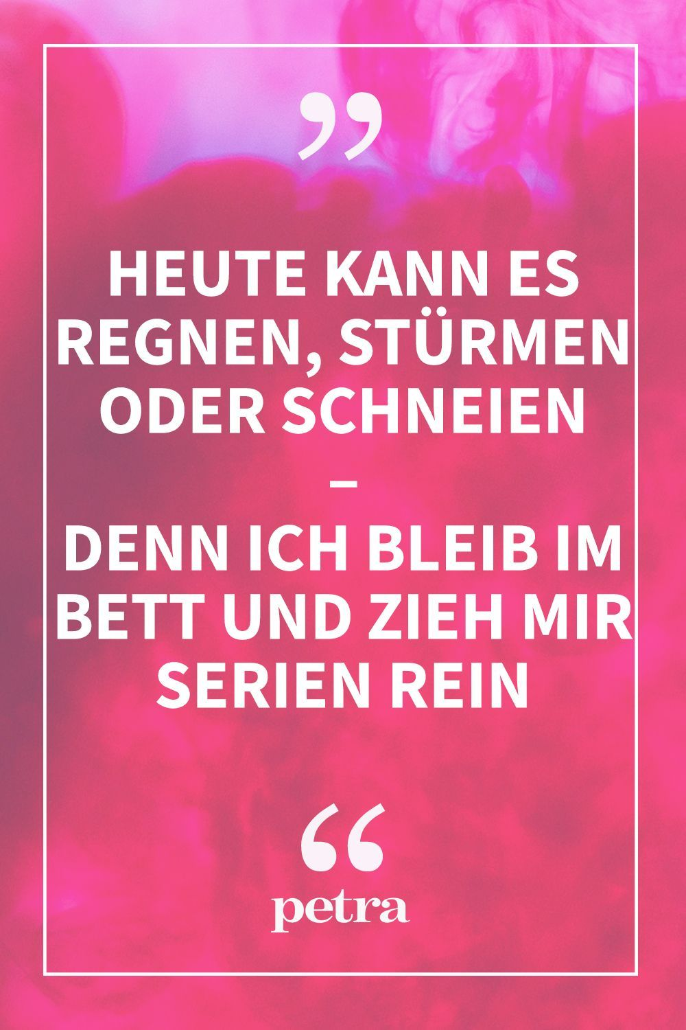 Heute Kann Es Regnen Stürmen Oder Schneien Quote Of The Day Today It Can Rain Storms Or Snow I Stay In Bed And Watch Series Beardstyles Beardedmen Day Funn In 2020 Quote Of The Day Funny Quotes Quotes