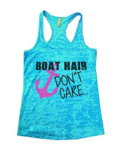 Womens Burnout Lake Tank Top Boat Hair Dont Care Work Out... https://www.amazon.com/dp/B00XBL91K0/ref=cm_sw_r_pi_dp_x_O5oTybZ0V00C7