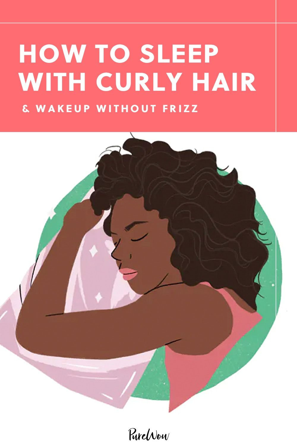 How to sleep with curly hair wake up without frizz