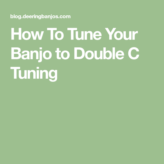 How To Tune Your Banjo to Double C Tuning | Banjo, Learning