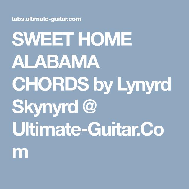 SWEET HOME ALABAMA CHORDS by Lynyrd Skynyrd @ Ultimate-Guitar.Com ...