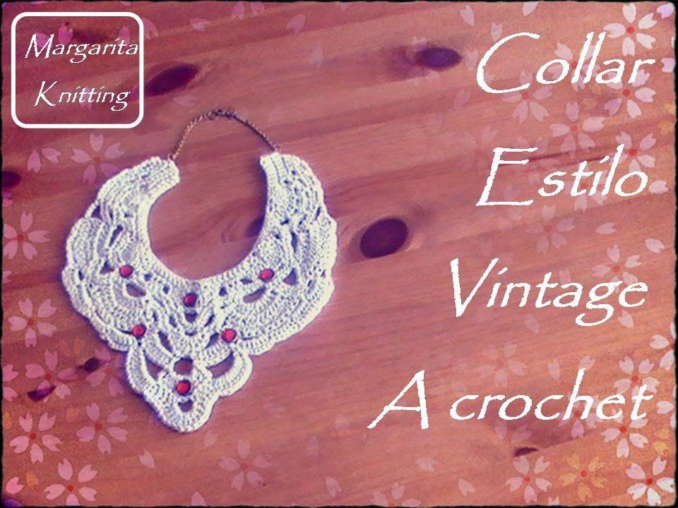 Collar estilo vintage a crochet (zurdo) | collar tejido | Pinterest ...