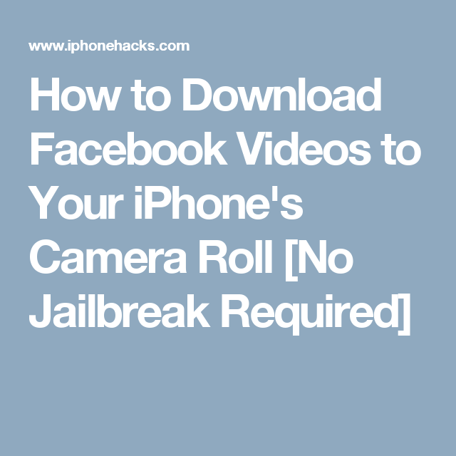 How to download facebook videos to your iphones camera roll no how to download facebook videos to your iphones camera roll no jailbreak required ccuart Image collections