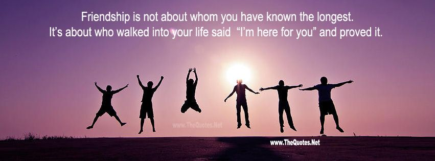 Friendship is not about whom you have known the longest. It is ...