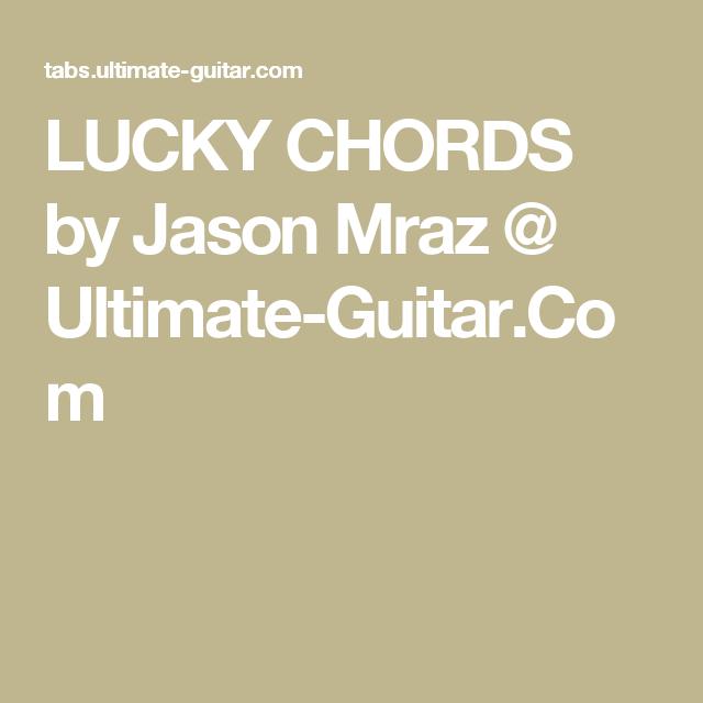 Lucky Chords By Jason Mraz Ultimate Guitar Guitar Songs