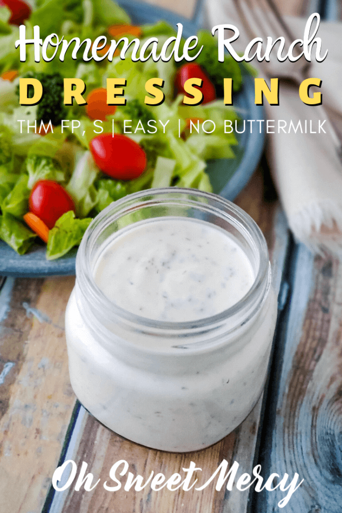 Easy Ranch Dressing Without Buttermilk Thm Fp Or S Oh Sweet Mercy Recipe In 2020 Sweet Ranch Dressing Ranch Dressing Recipe Easy Ranch Dressing