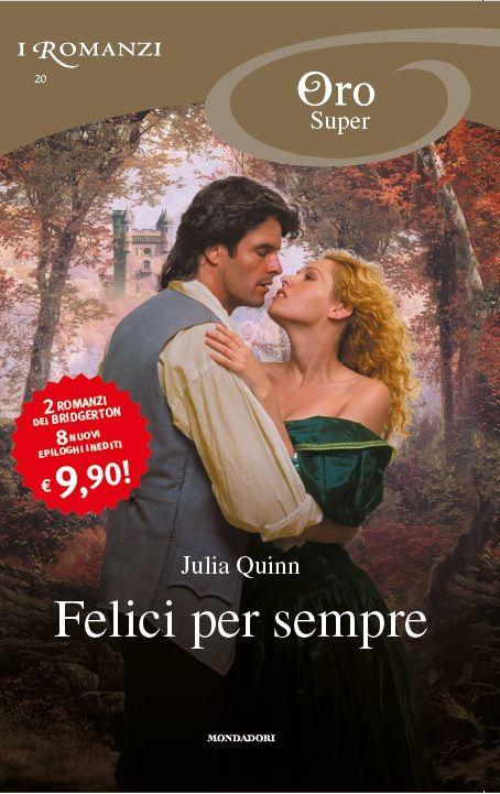 20 Felici Per Sempre Tutto In Un Bacio Il Vero Amore Esiste Julia Quinn Romanzi Libri Felicita