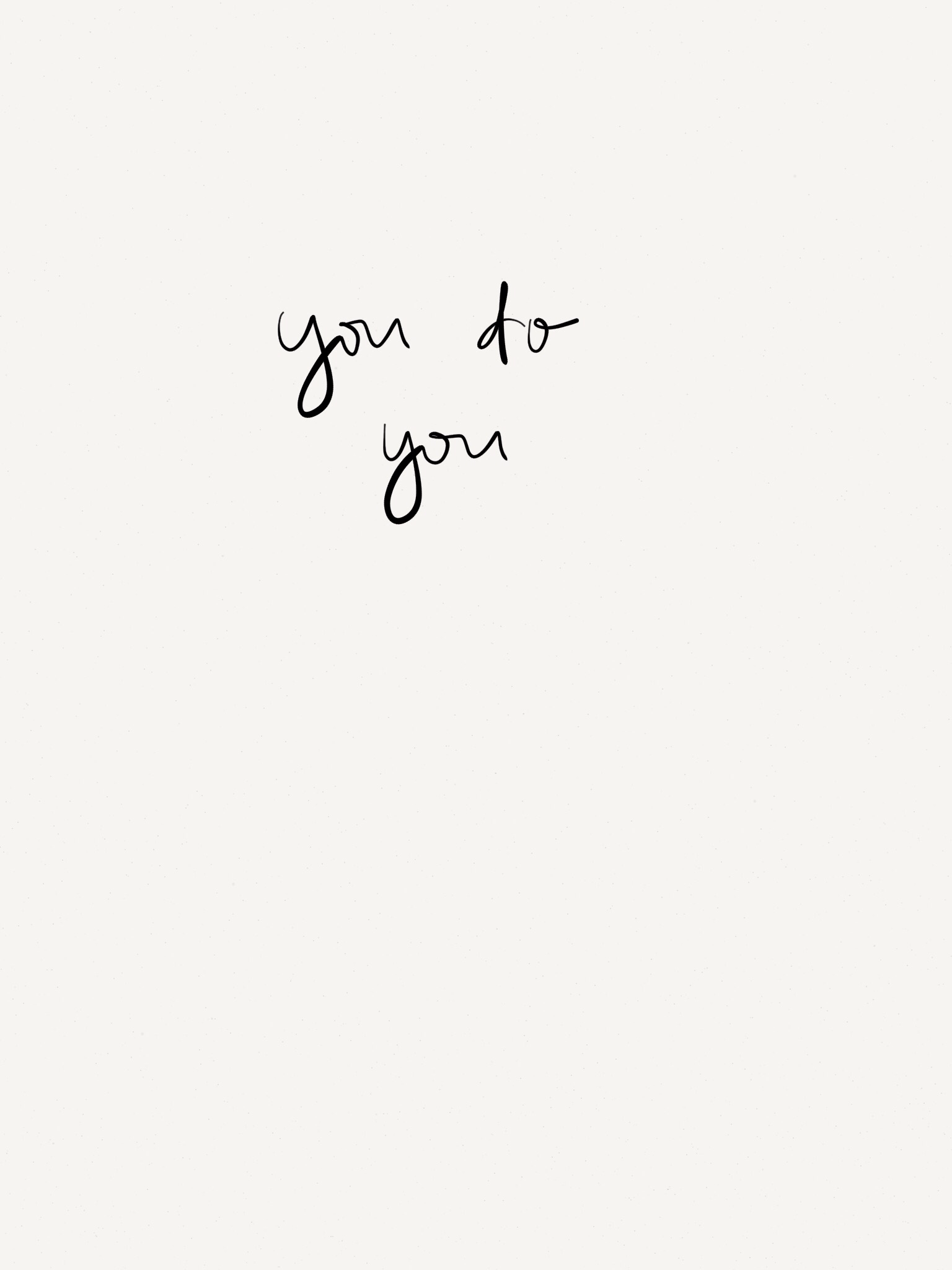 You Do You Words White Background Quotes Pretty Words