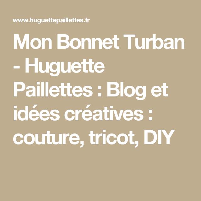 489fffc881ce Mon Bonnet Turban - Huguette Paillettes   Blog et idées créatives    couture, tricot,