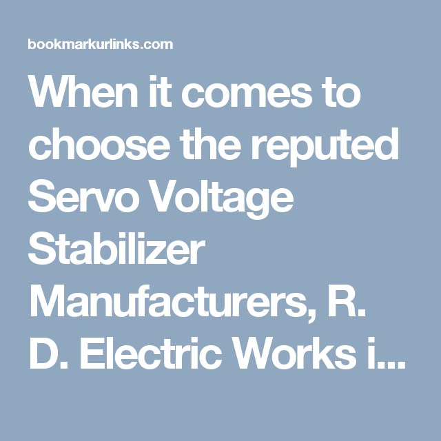 When it comes to choose the reputed Servo Voltage Stabilizer Manufacturers, R. D. Electric Works is counted as one of the top manufacturers of industrial stabilizers. We offer a huge range of industrial stabilizers in the global market place to choose from. Leave an enquiry now to place your order or to know more about the products.