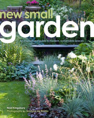 New Small Garden Contemporary Principles Planting And Practice Hardback Gardening Books Small Garden Design Small Garden