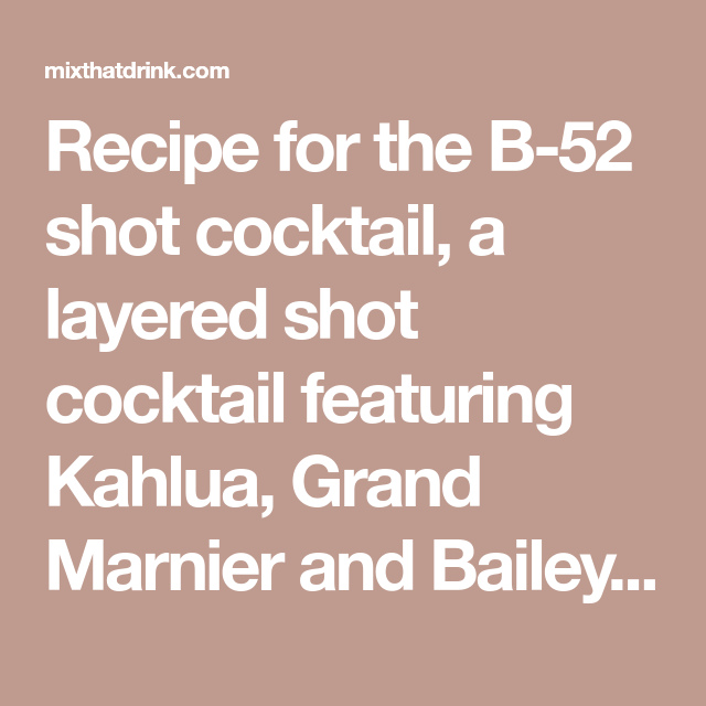 Recipe For The B-52 Shot Cocktail, A Layered Shot Cocktail
