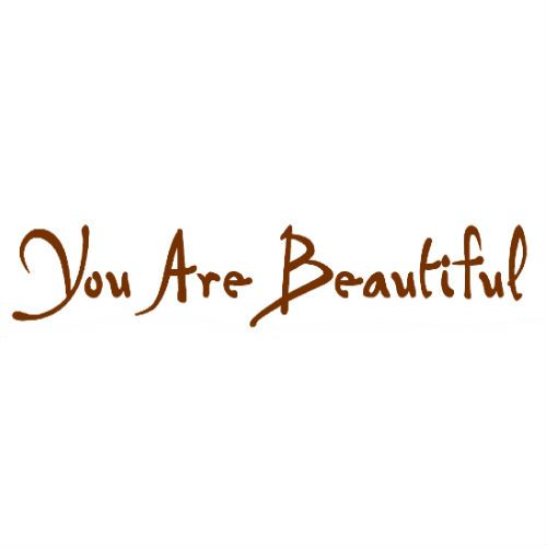 You Are Beautiful - $2.00 : Conscious Ink Temporary Tattoos - Inspiring Quote and Word Tattoos, Temporary on the Skin. Indelible on the Soul.