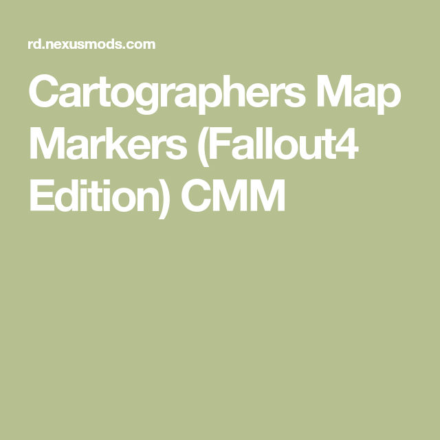 Cartographers Map Markers Fallout4 Edition Cmm Map Marker Cartographer Fall Out 4 If it hasn't, you should try the next solution. cartographers map markers fallout4
