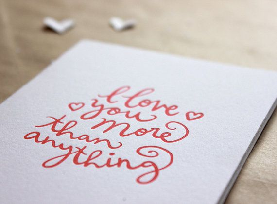 Letterpress Card – I love you more than anything