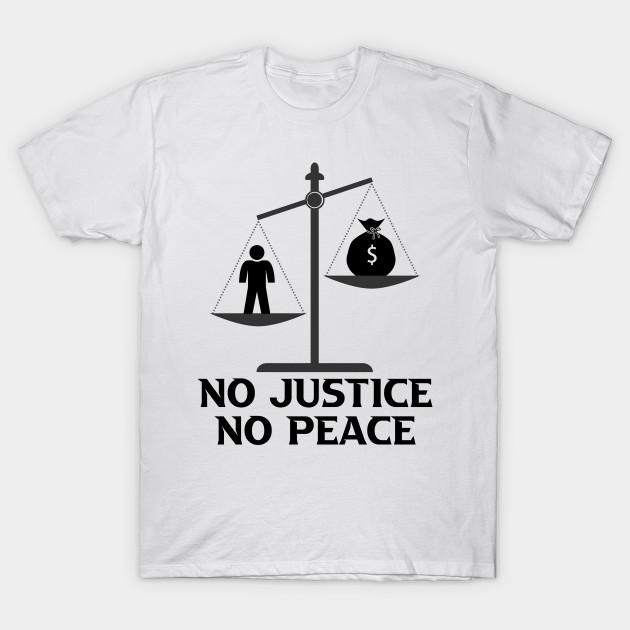No Justice No Peace Tshirt Black Lives Matter No Justice No Peace T Shirt Teepublic Mens Tops Mens Tshirts Peace Tshirt