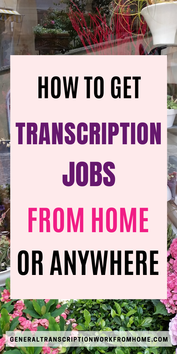 How to Get Transcription Jobs from Home or From Anywhere