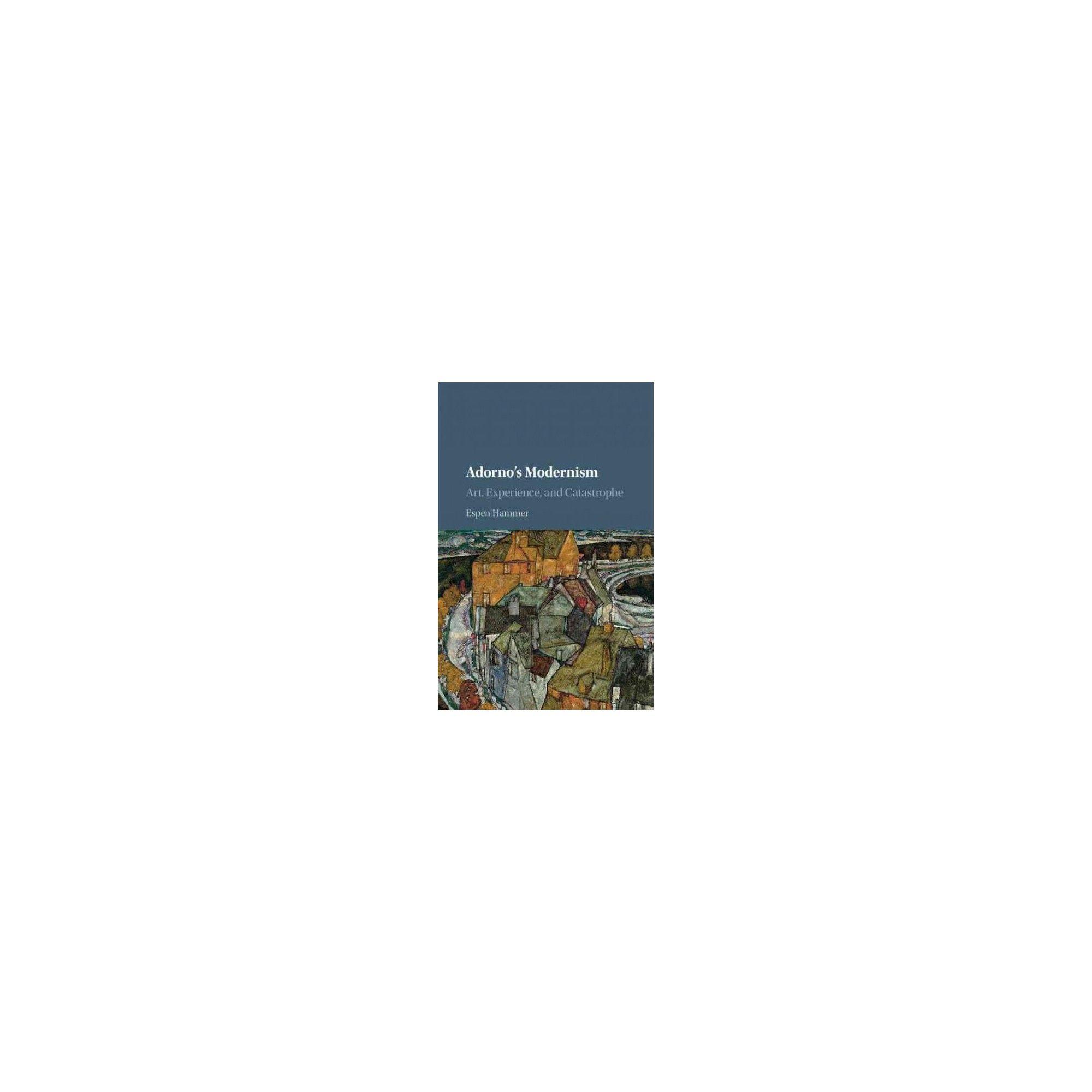 Adornos Modernism Art Experience And Catastrophe