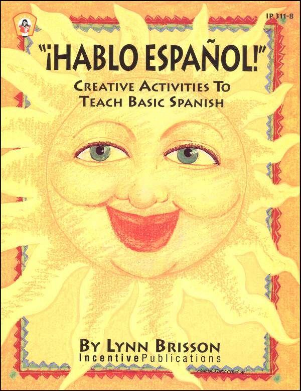 Hablo Espanol: Creative Activities to Teach Basic Spanish