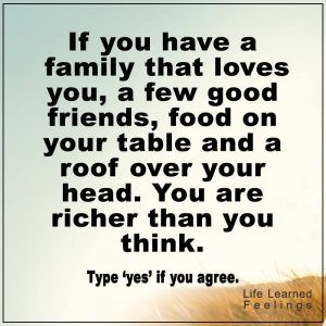 positive encouraging words if you have a family that loves you a