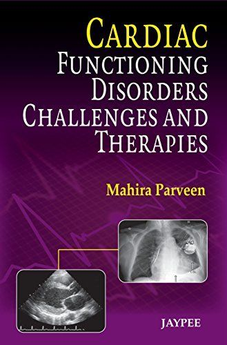 Cardiac Functioning, Disorders, Challenges and Therapies by Mahira Parveen, http://www.amazon.com/dp/B00IRALC9S/ref=cm_sw_r_pi_dp_AYXHvb1QT9AR1