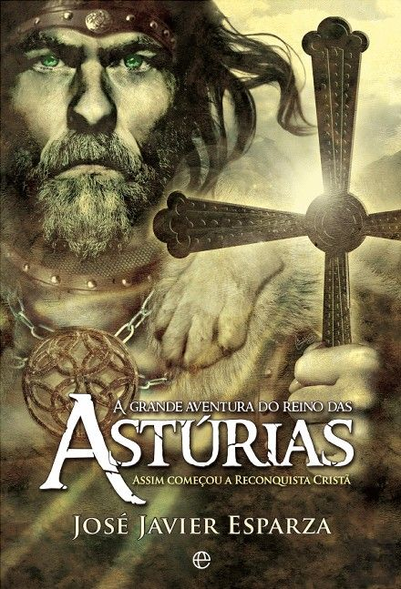 A Grande Aventura Do Reino Das Asturias Jose Javier Esparza