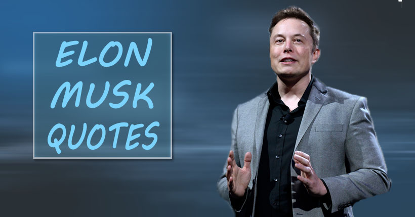 50 Elon Musk Quotes That Will Inspire You Quotes Level Elon Musk Quotes Be Yourself Quotes Quotes