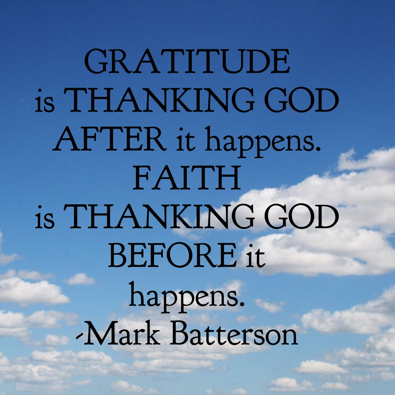 Thanking God Quotes Gratitude Is Thanking God After It Happensfaith Is Thanking God