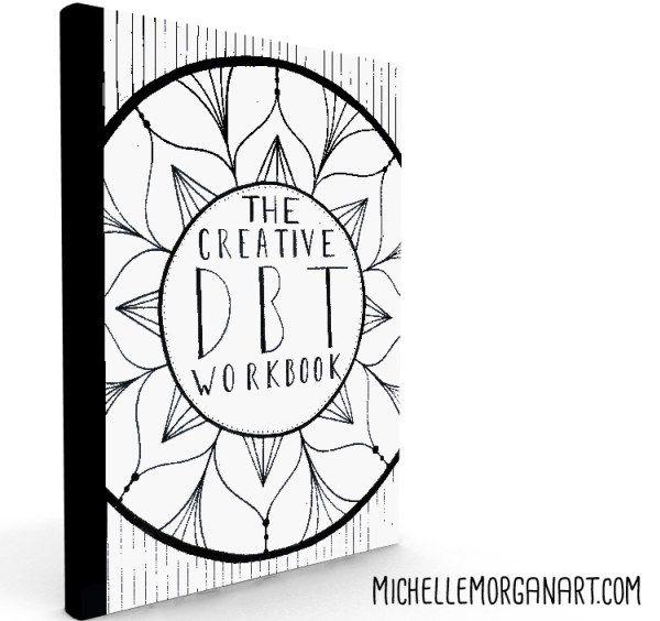 The creative DBT workbook michelle morgan DBT art art therapy