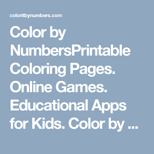 Color by NumbersPrintable Coloring Pages. Online Games. Educational ...