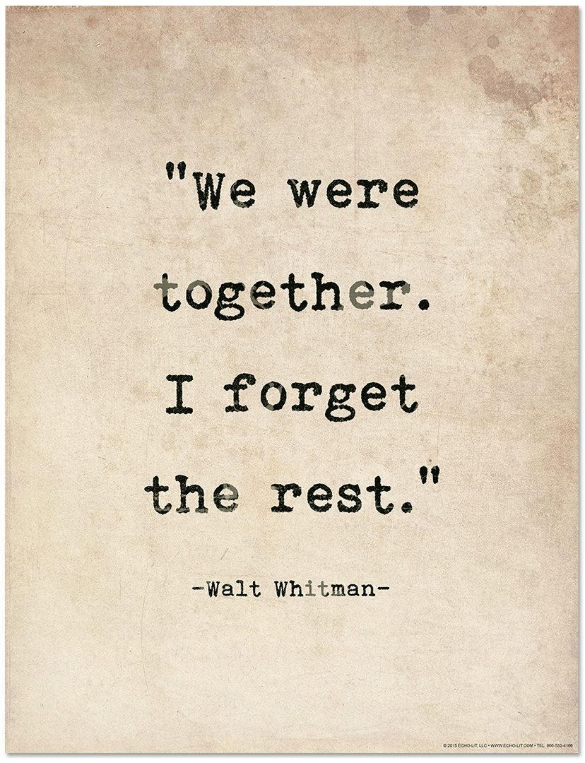 r tic quote poster we were together i forget the rest walt