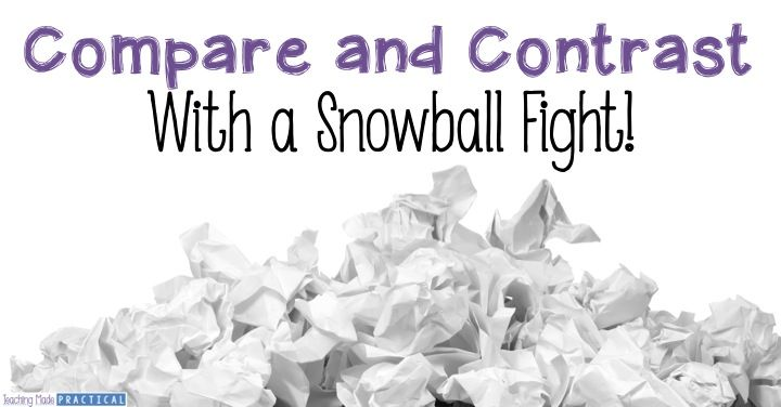 Compare and Contrast with a Snowball Fight: Fun way for upper elementary students to practice this skill.