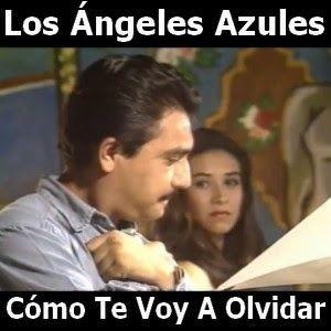 Los Angeles Azules Como Te Voy A Olvidar Los Angeles Azules Letras Y Acordes Canciones