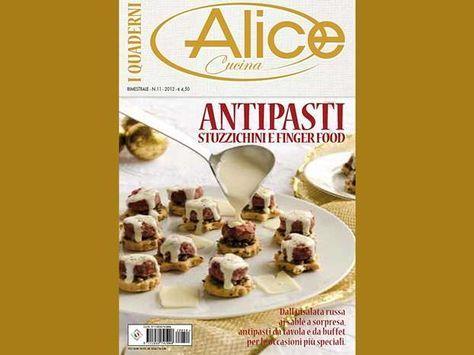 I quaderni di alice cucina antipasti stuzzichini e for Alice cucina ricette